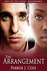 The Arrangement (Short Story): Sins of the Flesh - Beginnings Kindle Edition