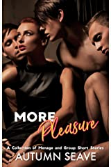 More Pleasure: A Collection of Ménage and Group Short Stories Kindle Edition