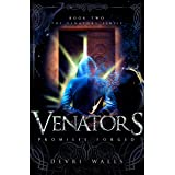 Venators: Promises Forged (The Venators Series Book 2)