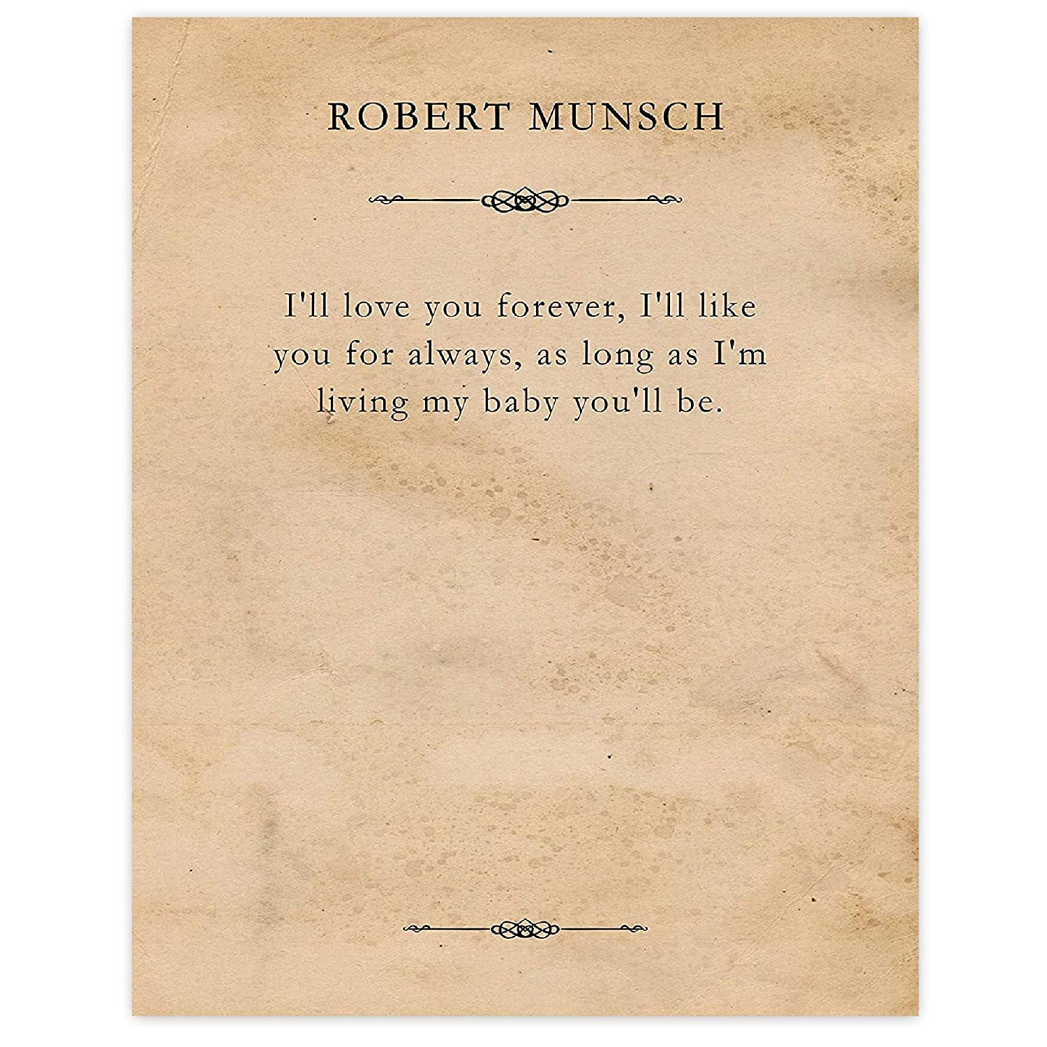 Robert Munsch, I'll Love You Forever, Quote Poster Prints, Set of 1 (11x14) Unframed Typography Book Page Picture, Great Wall Art Decor Gifts Under 15 for Home, Office, Student, Teacher, Literary Fan