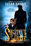 Shortcut to the Grave (The Ever Chace Chronicles Book 6)