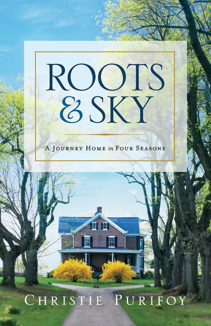 Read Online Roots and Sky: A Journey Home in Four Seasons ebook