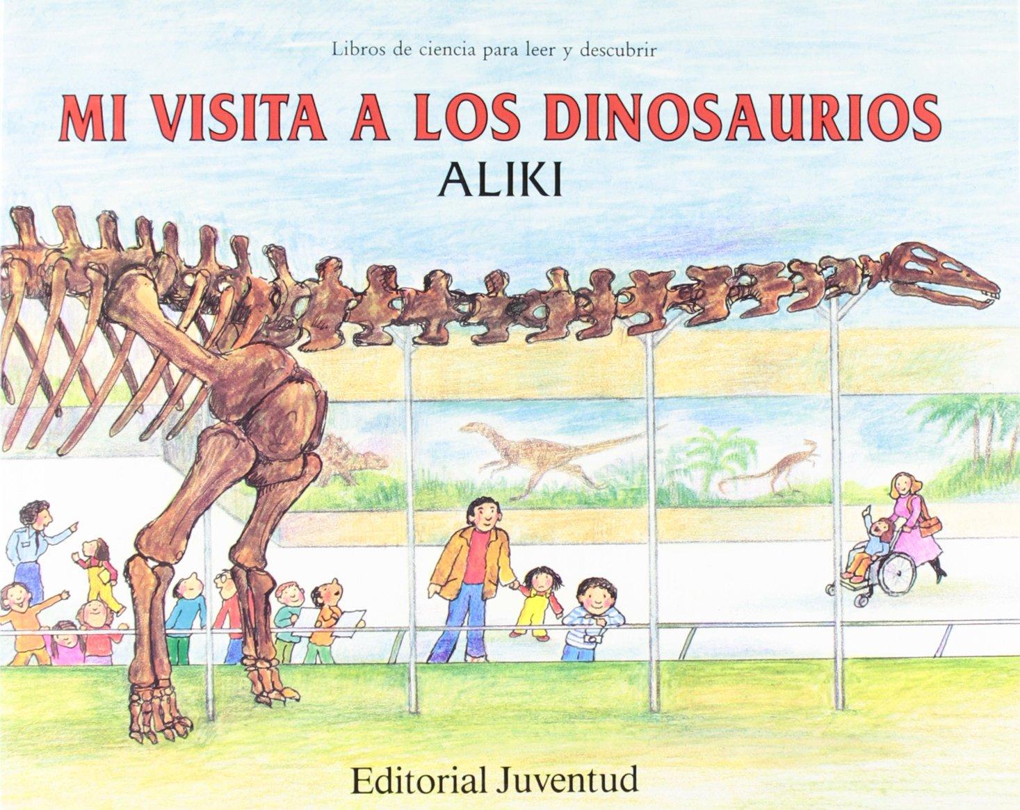 Download Mi visita a los dinosaurios / My visit to the dinosaurs (Libros de ciencia para leer y descubrir / Let's-Read-And-Find-Out Science) (Spanish Edition) pdf epub