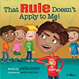 That RULE Doesn't Apply to Me! (Responsible Me! Book 3)