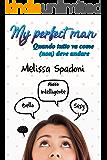 My Perfect Man: Quando Tutto Va Come (non) Deve Andare