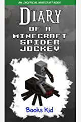 Diary of a Minecraft Spider Jockey: An Unofficial Minecraft Book Kindle Edition