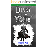 Diary of a Minecraft Spider Jockey: An Unofficial Minecraft Book (Minecraft Diary Books and Wimpy Zombie Tales For Kids 17)