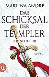 Das Schicksal der Templer - Episode III: Gefährliche Allianz