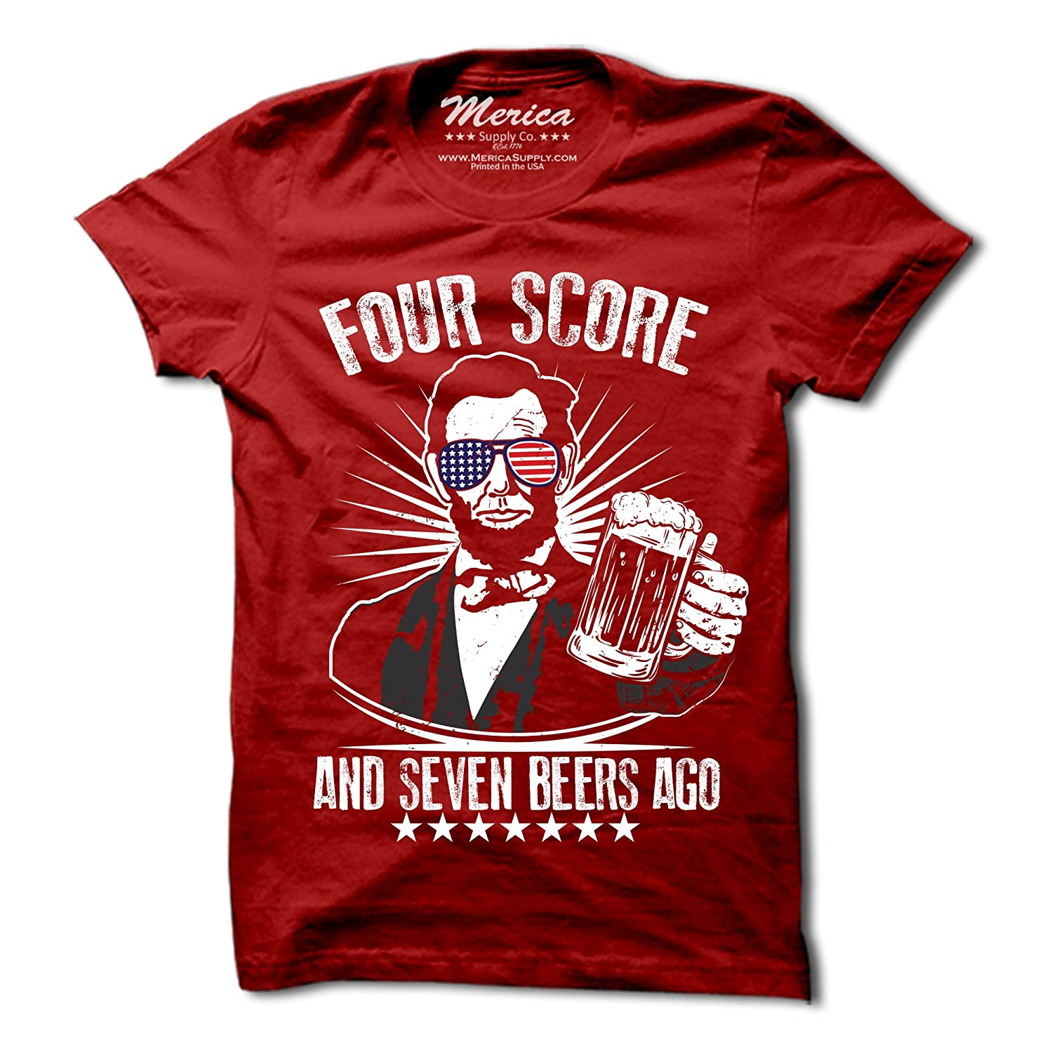 fe9ece0b Amazon.com: Merica Supply Co. Four Score and Seven Beers Ago Shirt - Funny  Abe Lincoln T-Shirt - Mens USA Tee: Clothing