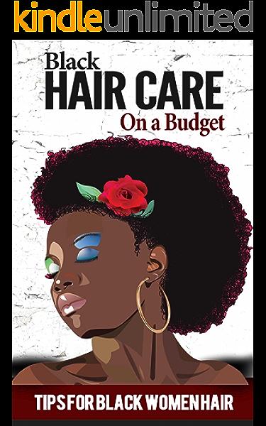Black Hair Care For Beginners Tips For Black Women Hair Natural Hair Curly Hair Black Hair Care Black Hair Growth Black Hair Secrets Book 1 Kindle