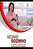 Morar sozinho: Um Guia Para A Pessoa Idosa Morar Sozinha Com Segurança E Independência