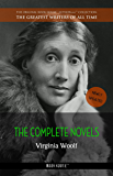 Virginia Woolf: The Complete Novels + A Room of One's Own (The Greatest Writers of All Time Book 17)
