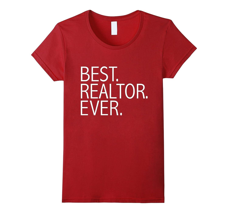 Best Realtor Ever Funny T-shirt Real Estate Agent License