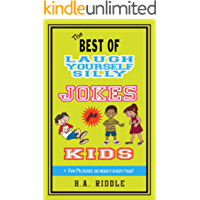 The Best of Laugh Yourself Silly Jokes for Kids: Children's Humor Knock-Knock Jokes Puns Riddles Tongue-Twisters (English Edition)