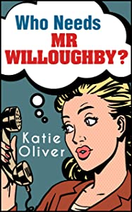 Who Needs Mr Willoughby? (The Jane Austen Factor, Book 3)