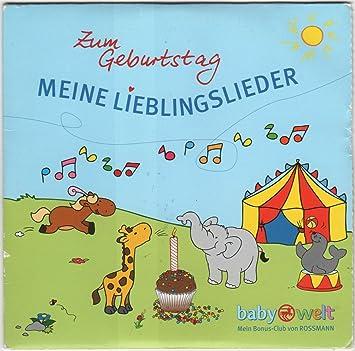 Zum Geburtstag   Meine Lieblingslieder   Rossmann Baby Welt CD Mit 15  Liedern: 1.