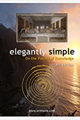 Elegantly Simple: On the Future of Knowledge Kindle Edition