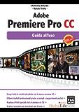 Adobe Premiere Pro CC - Guida all'uso