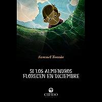 Si los almendros florecen en diciembre (Spanish Edition)