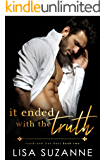 It Ended with the Truth: An Enemies to Lovers Romance (Truth and Lies Duet Book 2)