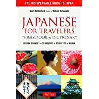 Japanese for Travelers Phrasebook & Dictionary: Useful Phrases + Travel Tips + Etiquette + Manga
