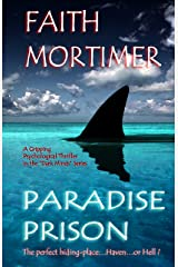 """Paradise Prison: Haven...or Hell ? (""""Dark Minds"""" Psychological Thrillers Book 4) Kindle Edition"""