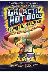 Galactic Hot Dogs 1: Cosmoe's Wiener Getaway Kindle Edition