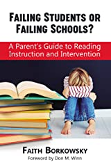 Failing Students or Failing Schools?: A Parent's Guide to Reading Instruction and Intervention Kindle Edition