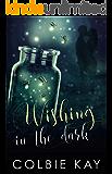 Wishing in the Dark