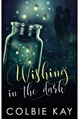 Wishing in the Dark Kindle Edition