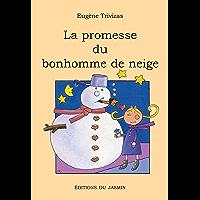 La promesse du bonhomme de neige: Un roman jeunesse rempli d'humour, de tendresse et de poésie (French Edition)
