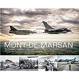 "Mont-de-Marsan : Défende, former, innover : une histoire de la base aérienne 118 ""Colonel Rozanoff"""