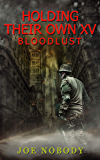 Holding Their Own XV: Bloodlust