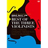 BEST OF THE THREE VIOLINISTS~HATS MUSIC FESTIVAL VOL1 葉加瀬太郎・高嶋ちさ子・古澤巌 3大ヴァイオリニストコンサート~ [DVD]