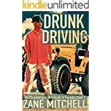Drunk Driving: The Misadventures of a Drunk in Paradise: Book 3