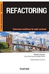 Refactoring: Comment améliorer le code existant (Etude, développement et intégration) (French Edition) Kindle Edition
