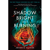 A Shadow Bright and Burning (Kingdom on Fire, Book One) (English Edition)