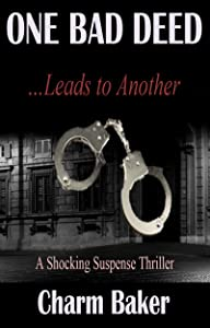 One Bad Deed …Leads to Another: A Shocking Suspense Thriller