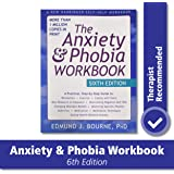 The Anxiety and Phobia Workbook: 6th Edition