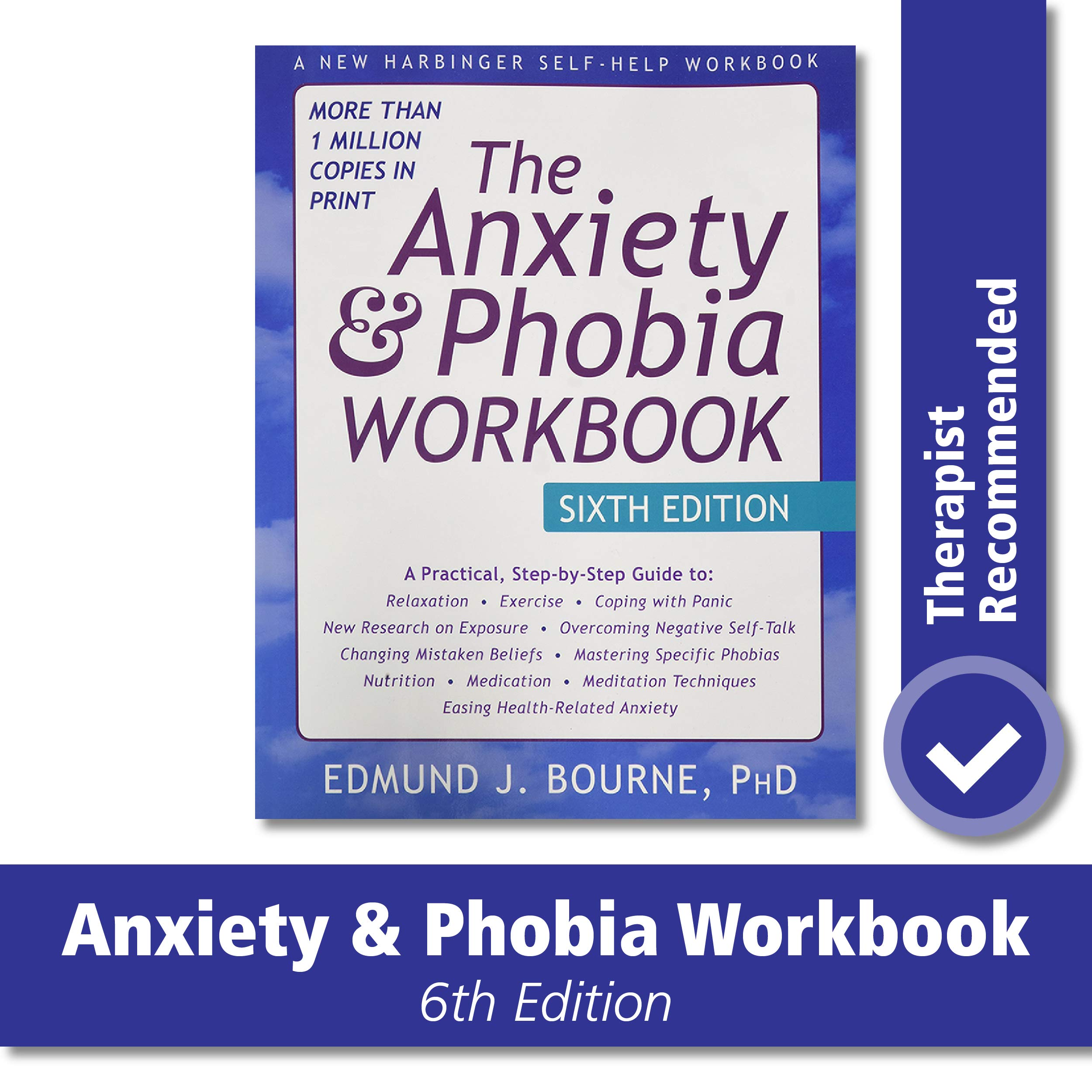 The Anxiety And Phobia Workbook Bourne Phd Edmund J