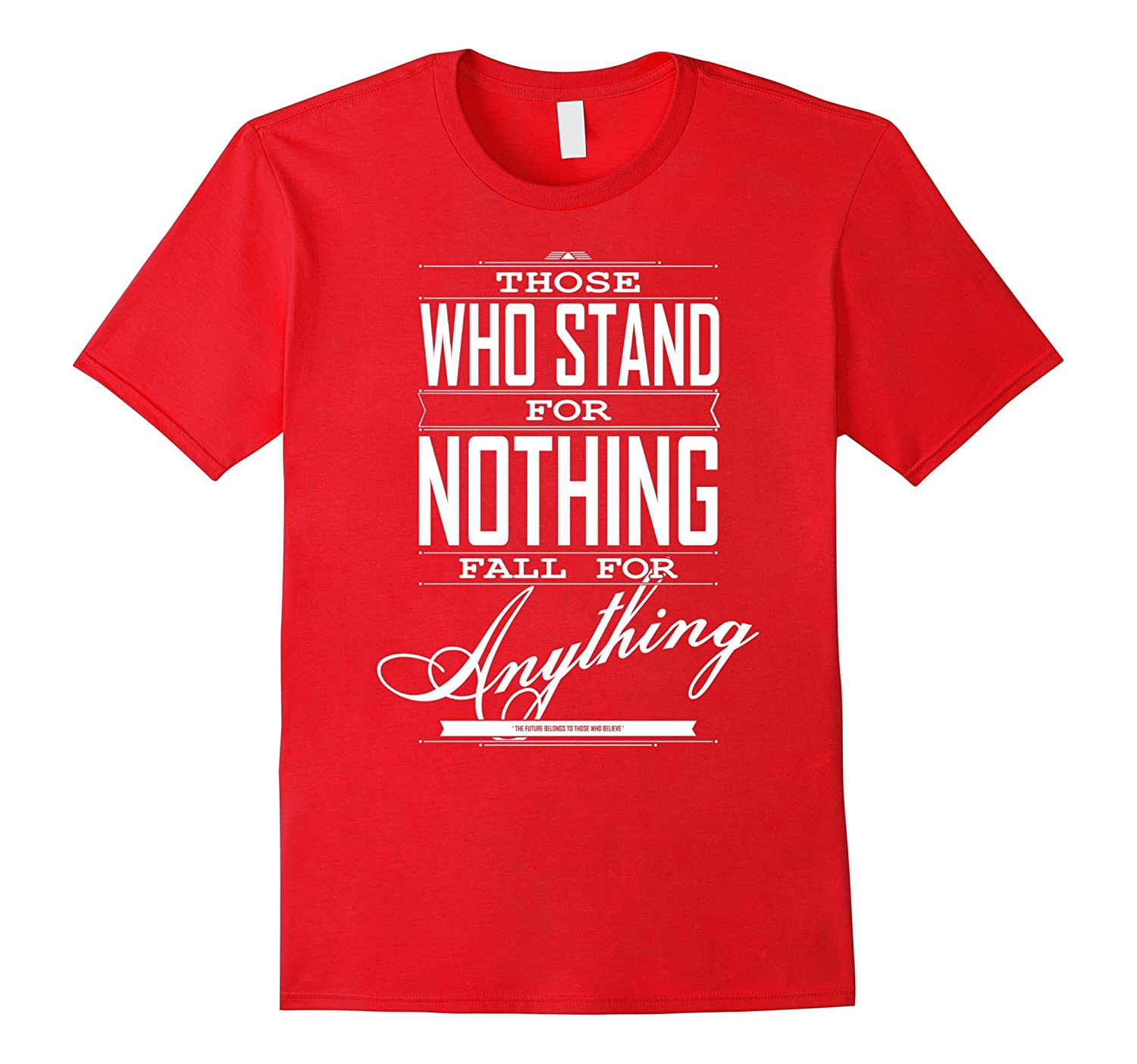 Alexander Hamilton Quote TShirts Those Who Stand for Nothing-TD