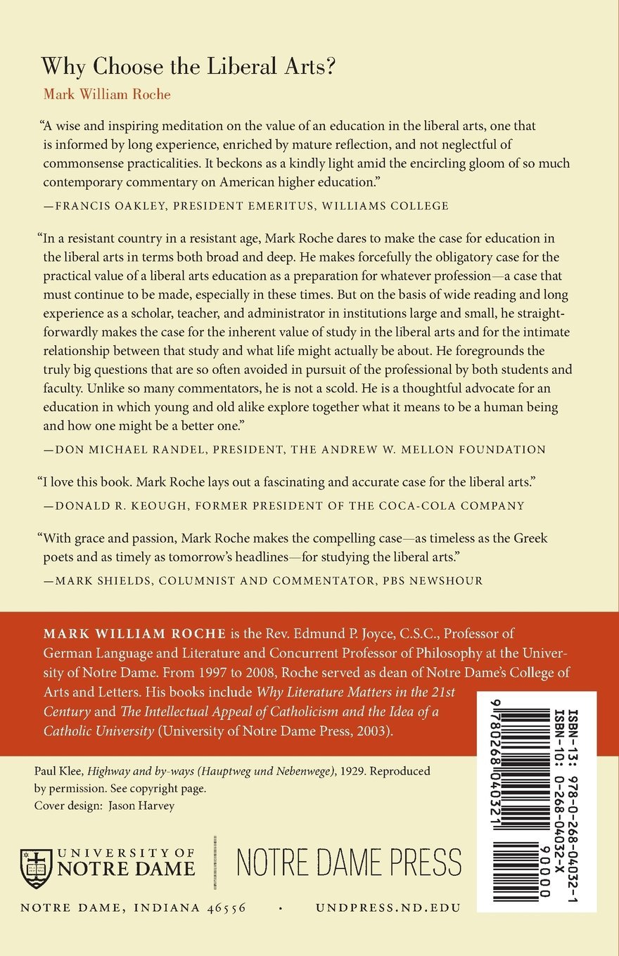 why choose the liberal arts mark william roche  why choose the liberal arts mark william roche 9780268040321 com books