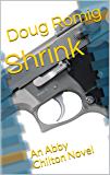 Shrink: An Abby Chilton Novel (Abby Chilton Novels Book 1)