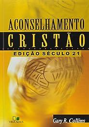 Aconselhamento Cristão - Edição Século 21