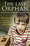 The Last Orphan: The heartbreaking true story of Britain's last Child Migrant