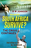 How Long will South Africa Survive? (2nd Edition): The Crisis Continues