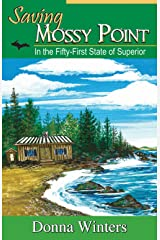 Saving Mossy Point: In the Fifty-First State of Superior (Great Lakes Romances Book 17) Kindle Edition