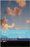 Elizabeth's Undoing: A Collection of Pride and Prejudice Sensual Intimates