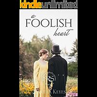 A Foolish Heart (Regency Shakespeare Book 1)