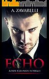 Echo: A Dark Billionaire Romance (Bleeding Hearts Book 1) (English Edition)